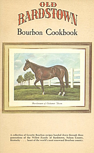 Old Bardstown Bourbon Cookbook