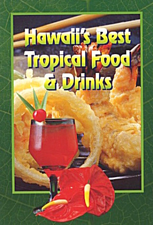 Hawaii's Best Tropical Food & Drinks (Image1)