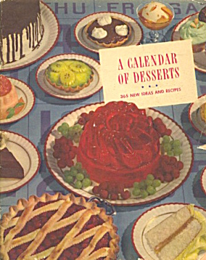 A Calendar Of Desserts 365 New Ideas And Recipes