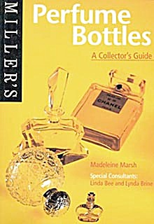 Miller's Perfume Bottles A Collector's Guide