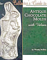 Collector's Guide to Antique Chocolate Molds with Value (Image1)