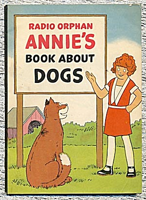 Vintage: Radio Orphan Annie Book About Dogs