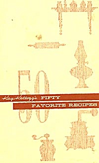 Kay Kellogg's Fifty Favorite Recipes (Image1)
