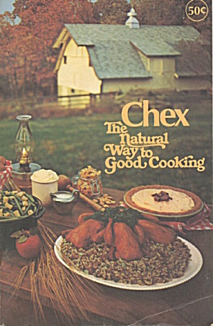 Chex The Natural Way To Good Cooking