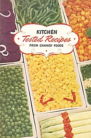 Kitchen Tested Recipes From Canned Foods
