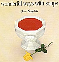 Wonderful Ways With Soups From Campbell's
