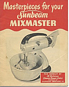 Masterpieces For Your Sunbeam Mixmaster