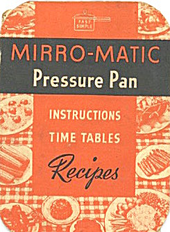 Mirro-matic Pressure Pan Instruction Time Table Recipes