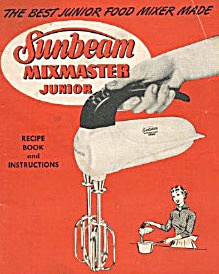 Sunbeam Mixmaster Hand Mixer Recipe & Instructions