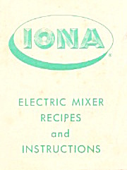 Iona Electric Mixer Recipes And Instructions Manual