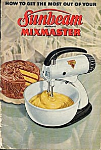 How To Get The Most Out Of Your Sunbeam Mixmaster 1948