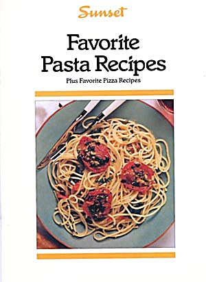 Sunset Favorite Pasta Recipes/Plus Favorite Pizza Recip (Image1)