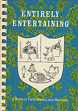 Entirely Entertaining A Book of Party Menus and Recipes (Image1)