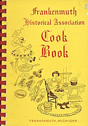 Frankenmuth Historical Association Cookbook  (Image1)