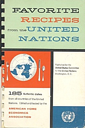 Favorite Recipes From The United Nations 185 Authentic