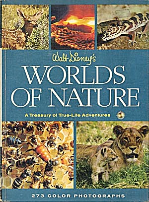 Walt Disney's Worlds Of Nature A Treasurey Of True Life