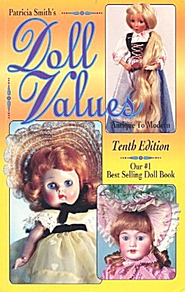 Patricia Smith's Doll Values, Antique To Modern