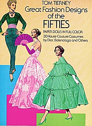 Tom Tierney: Great Fashion Designs Of The 50's