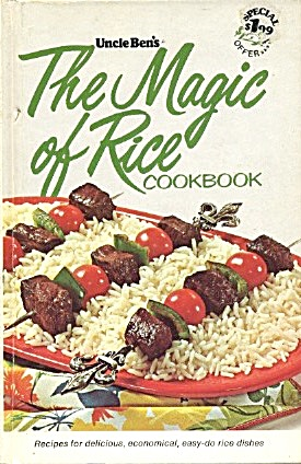 Uncle Ben's The Magic Of Rice Cookbook