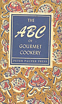 The Abc Of Gourmet Cookery