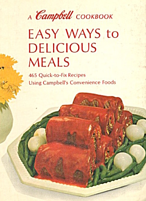 A Campbell Cookbook Easy Ways to Delicious Meals (Image1)