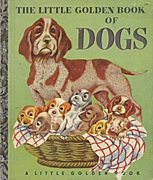 The Little Golden Book Of Dogs