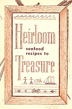 Heirloom Seafood Recipes To Treasure