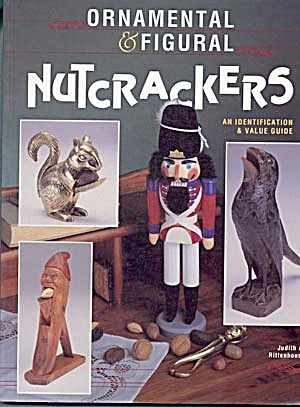Ornamental & Figural Nutcrackers an ident. Value Guide (Image1)