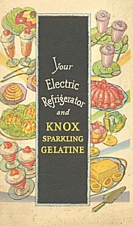 Your Electric Refrigerator & Knox Sparkling Gelatine (Image1)