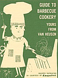 Guide To Barbecue Cookery From Van Heusen