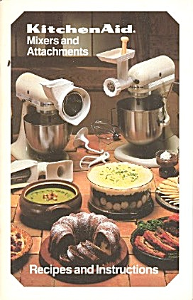Kitchenaid Mixers & Attachments Recipes And Instruction
