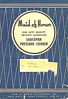 Maid Of Honor Saucepan Pressure Cooker Instructions &