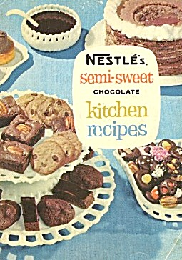 Nestle's Semi- Sweet Chocolate Kitchen Recipes