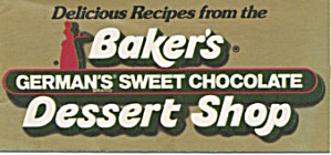 Baker's German' Sweet Chocolate Dessert Shop