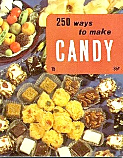 250 Ways To Make Candy