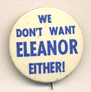 We Don't Want Eleanor Either Pin-Back Button (Image1)