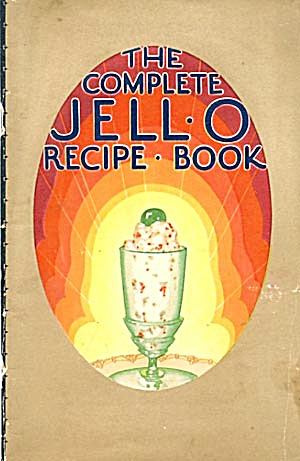 The Complete Jell-o Recipe Book