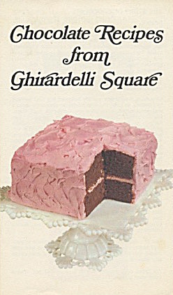 Chocolate Recipes From Ghirardelli Square