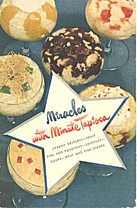 Miracles With Minute Tapioca
