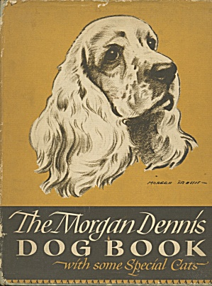 The Morgan Dennis Dog Book: With Some Special Cats