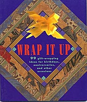 Wrap It Up 99 gift-wrapping ideas for birthdays, (Image1)