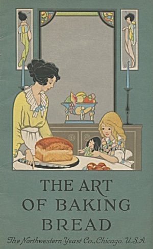 The Art Of Baking Bread Northwestern Yeast Company