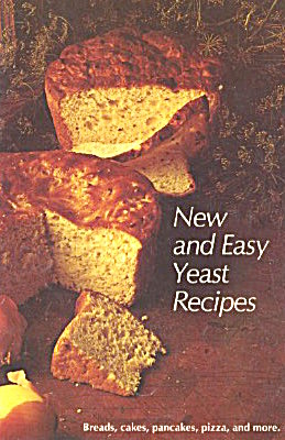 New & Easy Yeast Recipes