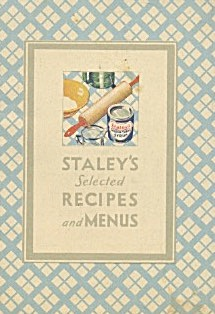 Staley's Selected Recipes And Menus