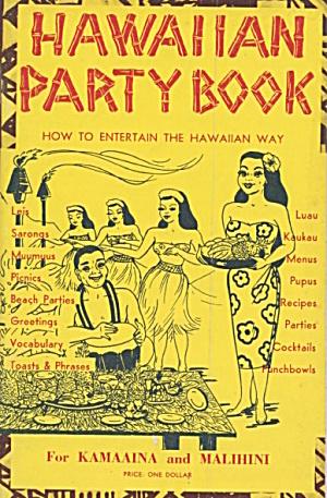 Hawaiian Party Book How To Entertain the Hawaiian Way  (Image1)