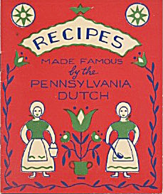 Vintage Recipes Made Famous Pennsylvania Dutch