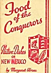 Food Of The Conquerors Native Dishes Of New Mexico