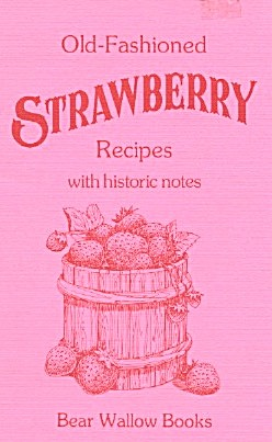 Old-fashiond Strawberry Recipes With History Notes