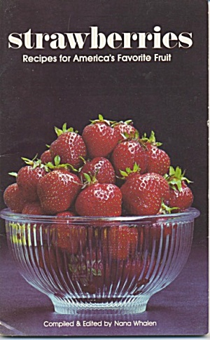 Strawberries Recipes For America's Favorite Fruit