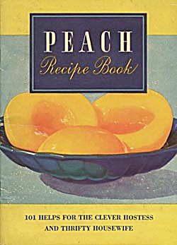 California Canned Peach Recipe Book (Image1)